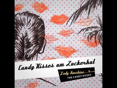 Lady Sunshine & die Candy Kisses ... am Zuckerhut