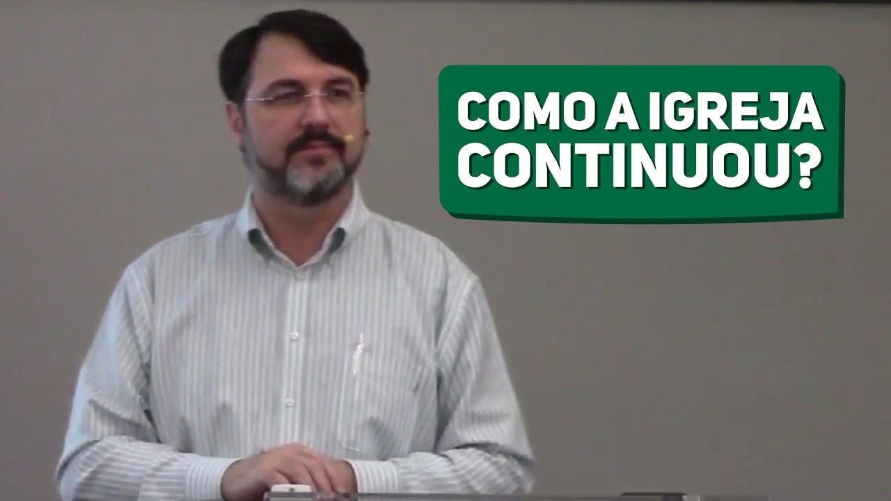 COMO A IGREJA CONTINUOU? (2/2) | Mauro Meister