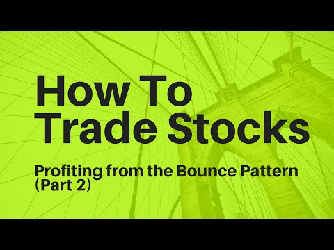 How to Trade Stocks: Profiting from the Bounce Pattern (Part 2)
