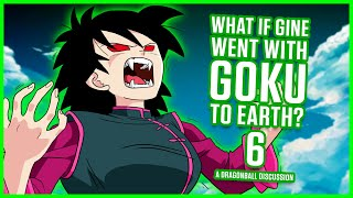 WHAT IF GINE WENT WITH GOKU TO EARTH? PART 6 | Dragon Ball Discussion