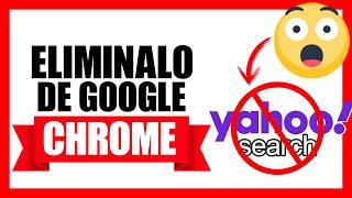 Cómo quitar 🚫 Yahoo Search de Google Chrome  en windows 2020