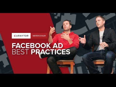 Facebook Ads Best Practices - #WaterCooler