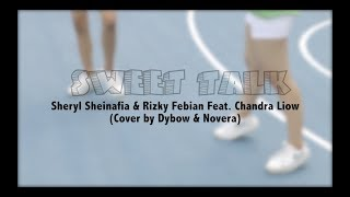 Sheryl Sheinafia Rizky Febian feat Chandra Liow Sweet Talk COVER by Dybow Novera