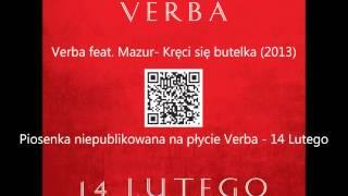 Verba feat. Mazur - Kręci się butelka (2013) + link mp3 download pobierz + text lyrics