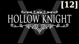 Прохождение Hollow Knight [12] - Kingdom's Edge