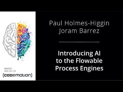 Introducing AI to the Flowable Process Engines - Paul Holmes Higgin y Joram  Barrez @paulrhh
