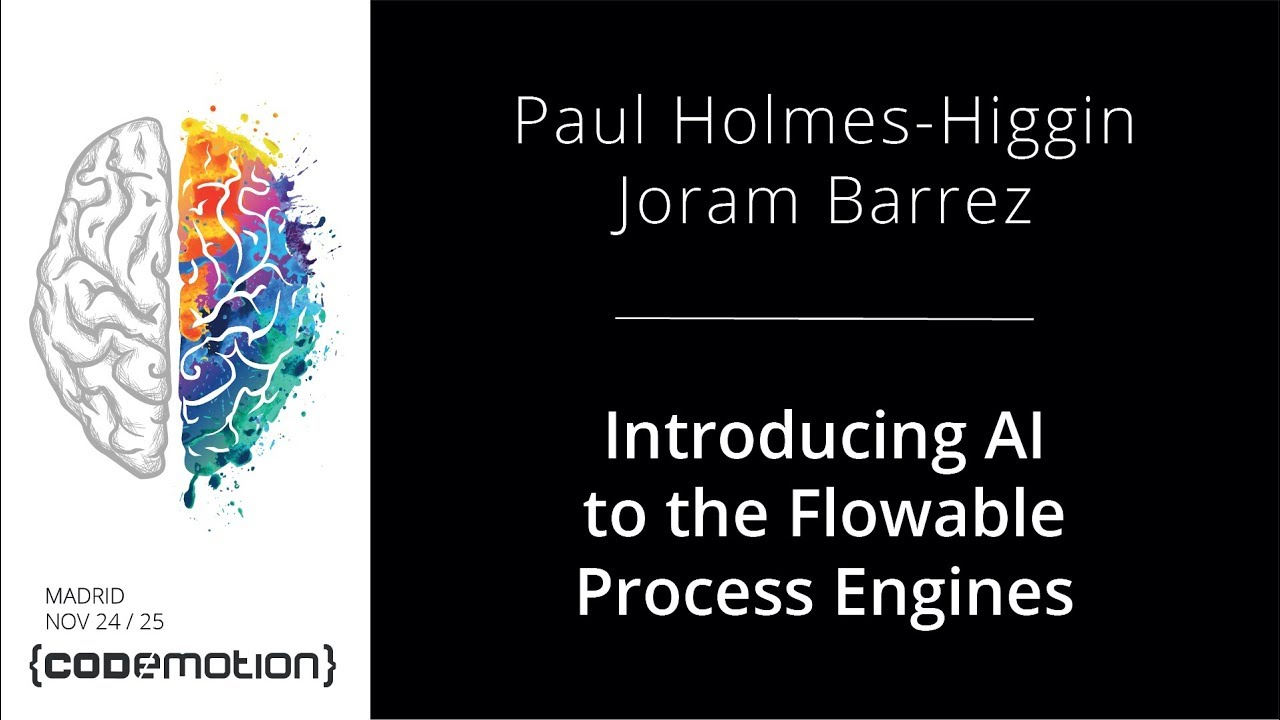 Introducing AI to the Flowable Process Engines - Paul Holmes Higgin y Joram  Barrez @paulrhh