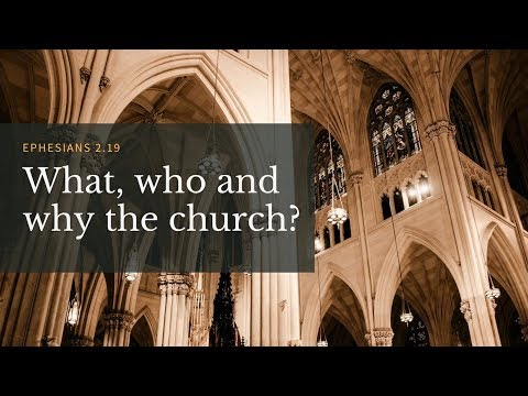 What, Who and Why the Church?