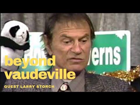 Beyond Vaudeville Episode 58 Larry Storch 112093