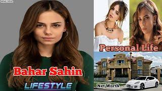Bahar Sahin Lifestyle Hobbies Age BoyFriend Biography Husband Net Worth Family M