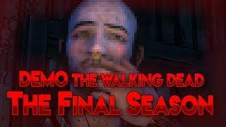 Demo The Walking Dead The Final Season!