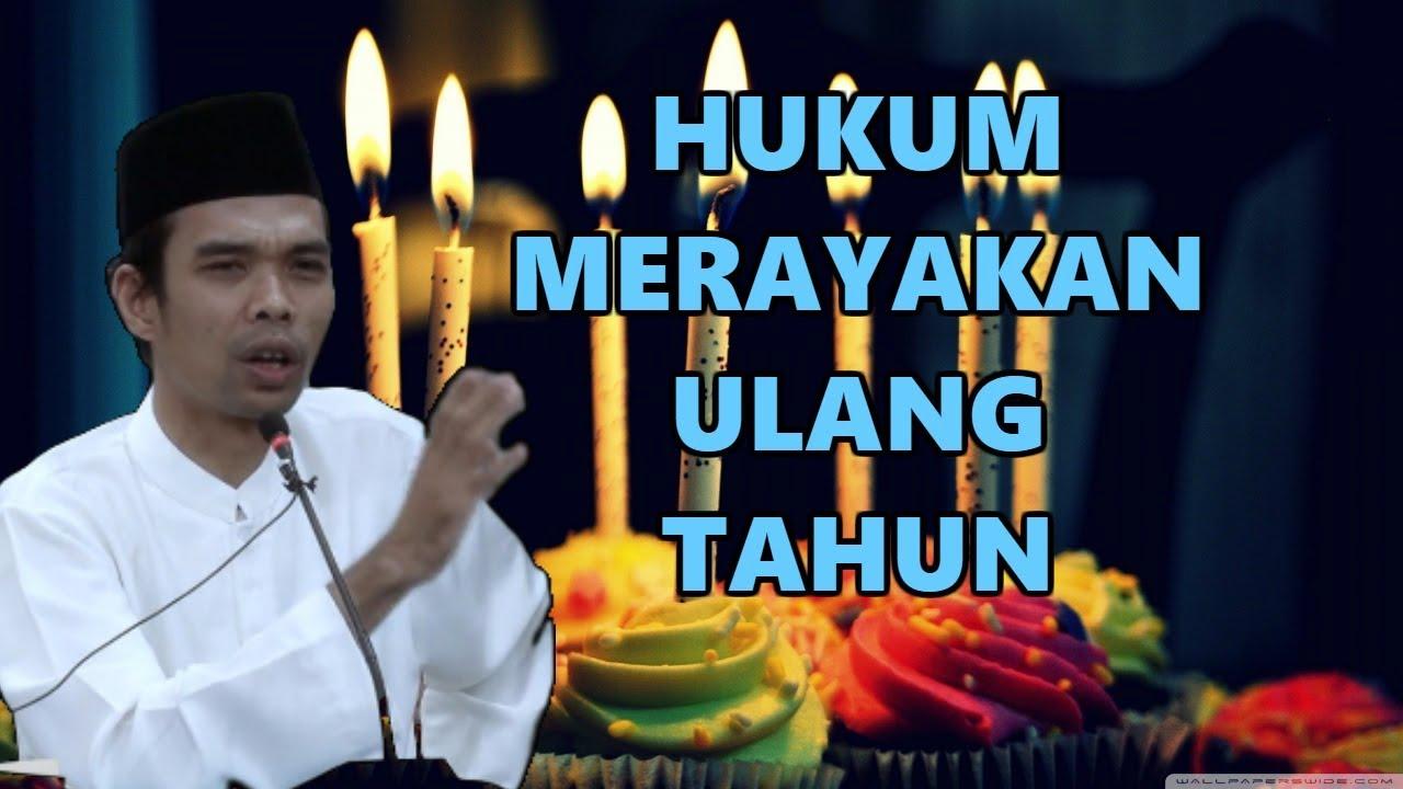 Apa Hukum Merayakan Ulang Tahun Ustadz Abdul Somad Lc MA