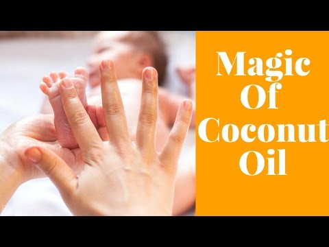 5 Magical Benefits Of Using Coconut Oil For Your Baby.