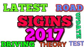 DRIVING THEORY TEST 2017       ROAD SIGINS