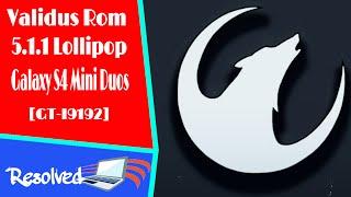 Validus Rom 5.1.1 [Lollipop] For Galaxy S4 Mini Duos [GT-I9192]