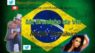Mc Bruninho Da Vm Mulher Brasileira Lançamento 2013 Stronda Funk.com