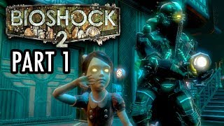 FULL GAME: Part 1- Bioshock 2 Walkthrough /Playthrough/ Gameplay