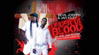 UNDER DI BLOOD - Bevil Joseph & Jah Kiley