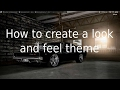 How to create a look and feel theme