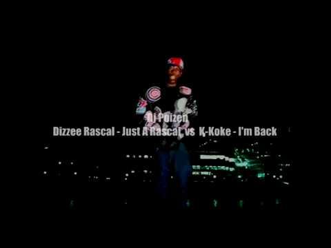 Dj Poizen - Dizzee Rascal - Just A Rascal vs K-Koke - I'm Back