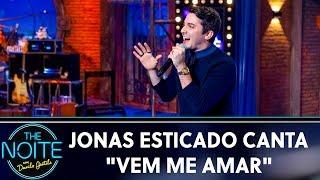 Jonas Esticado canta ''Vem me Amar'' | The Noite (30/08/19)