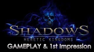 Shadows: Heretic Kingdoms (Early Access) - Gameplay & First Impressions