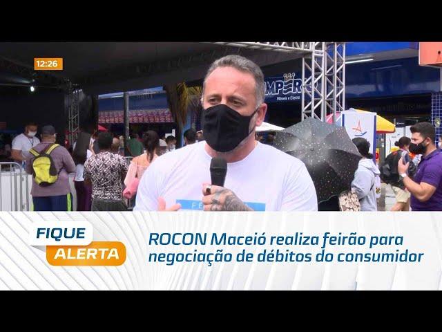 Nome Limpo: PROCON Maceió realiza feirão para negociação de débitos do consumidor