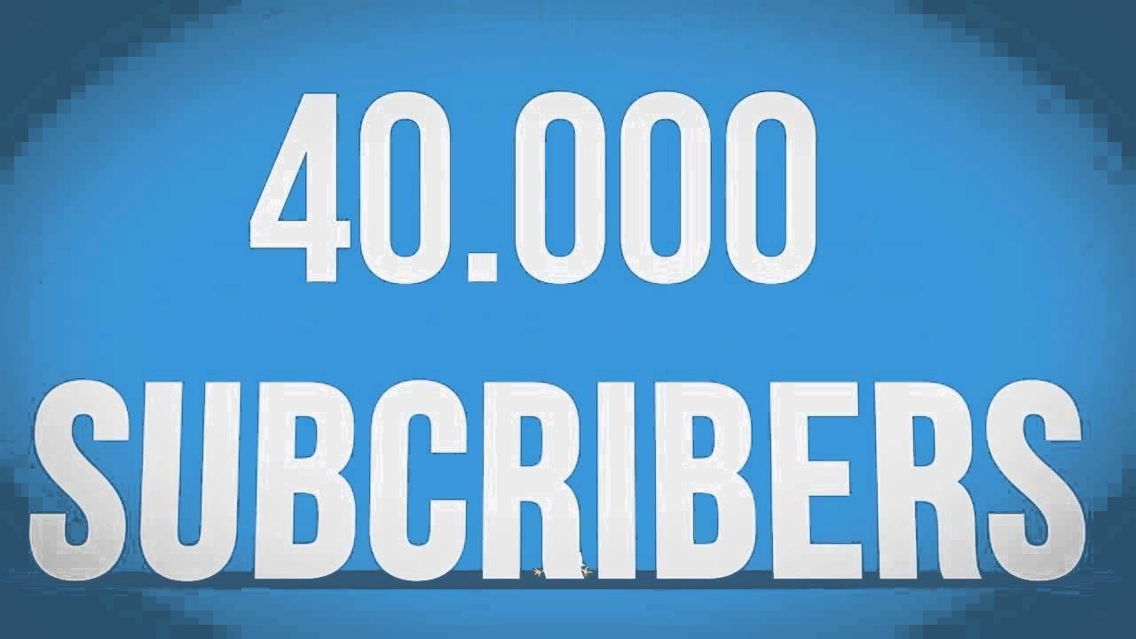 Intermezzo: Thanks For 40000 subscribers!