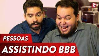 TIPOS DE PESSOAS ASSISTINDO BBB | PARAFERNALHA