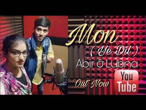 Mon | Ye Dil | Abir & Lubna | Bengali & Hindi Version | OC | New Song | Arijit Roy | 9 Sound Studios