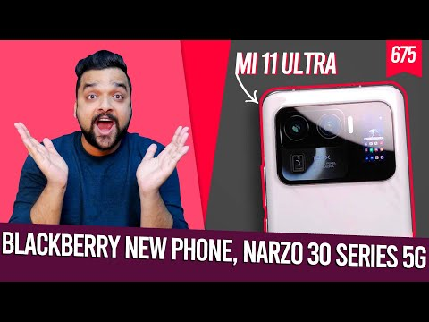 Mi 11 Ultra, BlackBerry new phone, Narzo 30 series 5G, Narzo gaming, Galaxy A, Note 10 Pro 1st look