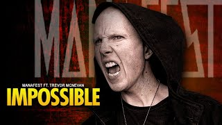 Manafest — Impossible ft. Trevor McNevan