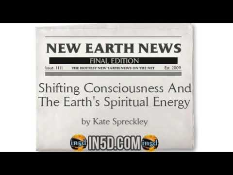 New Earth News- Shifting Consciousness And The Earth's Spiritual Energy - In5D.com