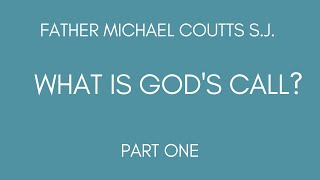 What is God's Call? Part 1