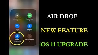 Where is AIR DROP iOS 11 Upgrade iPhone NEW FEATURE