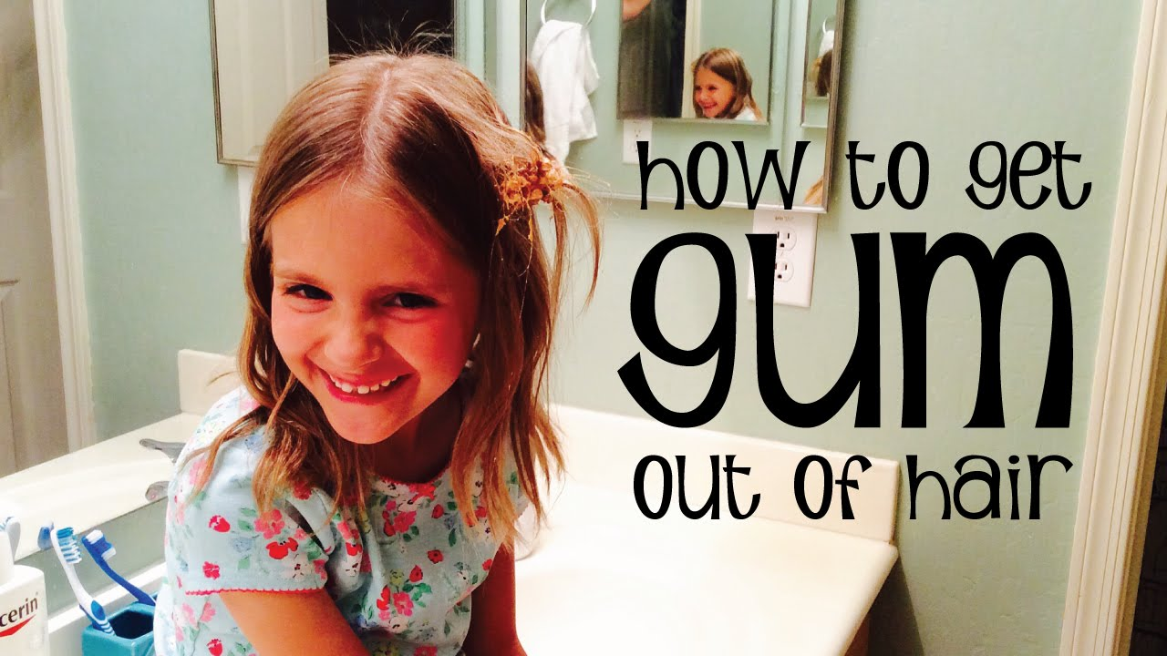 how to get rid of gum in hair