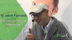 Glückwünsche zum 10-jährigen Firmenjubiläum | FAIRRANK TV - Inside Fairrank