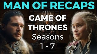 RECAP!!! - Game of Thrones: Seasons 1 - 7