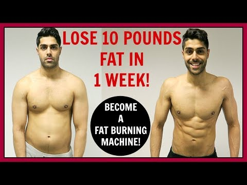 Lose 10 Pounds Fat In 1 Week BECOME A FAT BURNING MACHINE