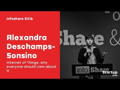 Alexandra Deschamps-Sonsino - Internet of Things: why everyone should care about it