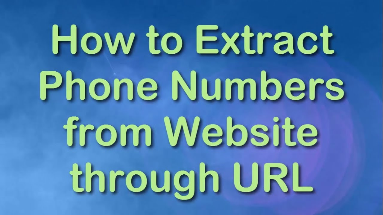 Extract colors website - How To Extract Phone Numbers From Multiple Websites