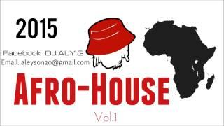 DJ ALYG  - AfroHouse mix Vol.1 ( 2015)
