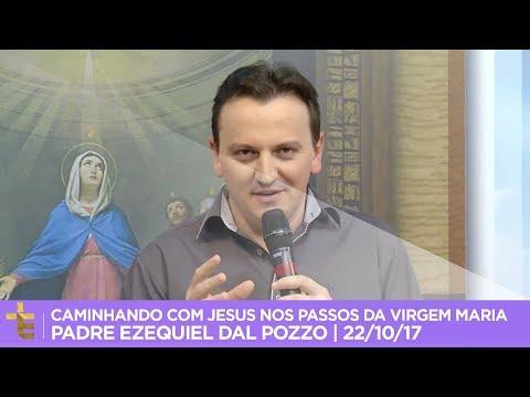 CAMINHANDO COM JESUS NOS PASSOS DA VIRGEM MARIA  PADRE EZEQUIEL DAL POZZO  22/10/17