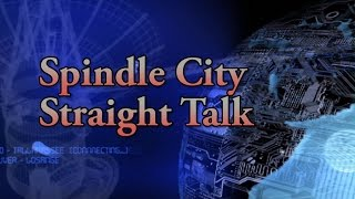 Spindle City Straight Talk - Episode #16-29