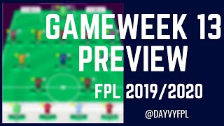 BENCH CHELSEA PLAYERS?! FPL GAMEWEEK 13 PREVIEW! FANTASY PREMIER LEAGUE 2019/2020!