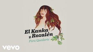 El Kanka, Rozalén - Para Quedarte (Audio)