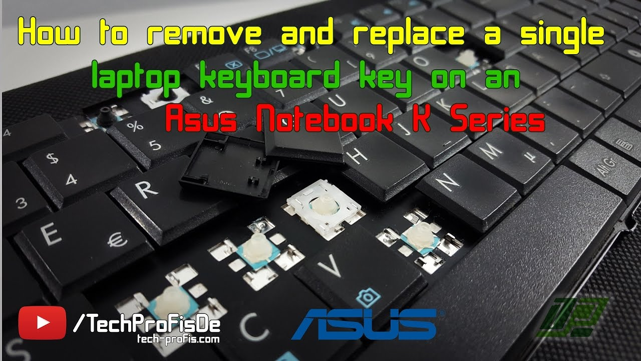 How To Remove And Replace A Single Laptop Keyboard Key Asus