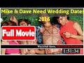 Mike & Dave Need Wedding Dates *FuII VIDIO*