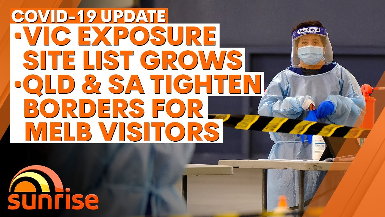 Covid 19 Update More Melbourne Exposure Sites Qld Sa Tighten Borders 7news Youtube