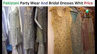 Pakistani Stylish Bridal Dresses And Party Wear Whit Price || UZAIR BOUTIQUE || Gulf Market Clifton